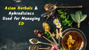 Asian herbals & aphrodisiac
